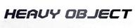 Heavy Object / ������� ������ / ������ ������
